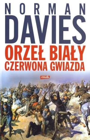 ok�adka ksi��ki - Orze� bia�y. Czerwona gwiazda. Wojna polsko bolszewicka 1919 1920 - Norman Davies