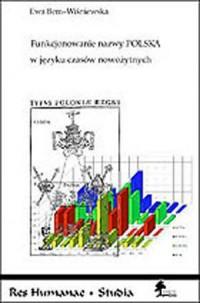 Funkcjonowanie nazwy Polska w języku czasów nowożytnych - okładka książki