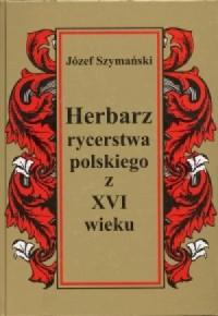 Herbarz rycerstwa polskiego z XVI - okładka książki