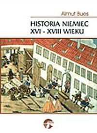 Historia Niemiec XVI-XVIII wieku - okładka książki