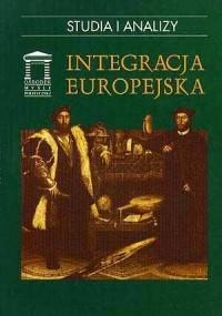 Integracja europejska. Seria: Studia i analizy - okładka książki