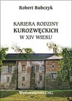 Kariera rodziny Kurozwęckich w - okładka książki