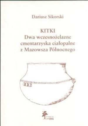 Kitki. Dwa wczesnożelazne cmentarzyska - okładka książki