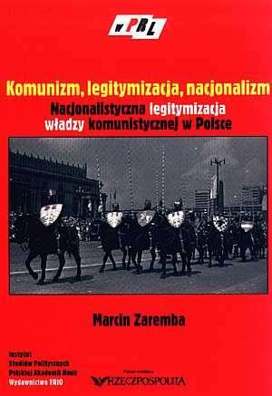Komunizm, legitymizacja, nacjonalizm. - okładka książki