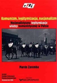 okładka książki - Komunizm, legitymizacja, nacjonalizm.