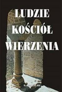 Ludzie, Kościół, wierzenia. Studia z dziejów kultury i społeczeństwa Europy Środkowej. Średniowiecze - wczesna epoka nowożytna - okładka książki