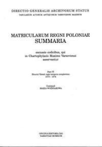 Matricularum Regni Poloniae. Summaria. Sumariusz ksiąg Metryki Koronnej. Tom VI. Z okresu panowania Henryka Walezego (1573-1574), Matricula - okładka książki