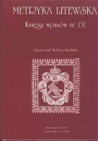 Metryka Litewska. Księga wpisów nr 131 - okładka książki