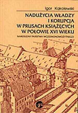 Nadużycia władzy i korupcja w Prusach - okładka książki