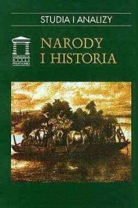 Narody i historia. Seria: Studia i analizy - okładka książki