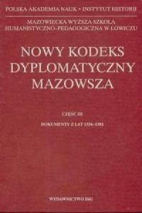 Nowy kodeks dyplomatyczny Mazowsza. Tom 3 - okładka książki