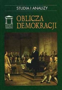 Oblicza demokracji. Seria: Studia i analizy - okładka książki