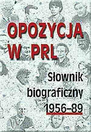 Opozycja w PRL. Słownik biograficzny - okładka książki