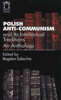 Polish anti-communism - and its intellectual traditions - okładka książki