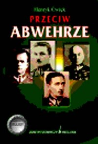 Przeciw Abwehrze - okładka książki