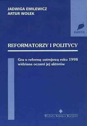 Reformatorzy i politycy. Gra o - okładka książki