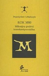 Rok 1000. Milenijna podróż transkontynentalna - okładka książki