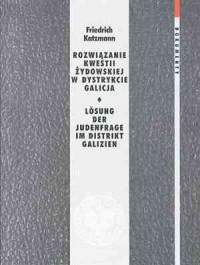 Rozwiązanie kwestii żydowskiej w dystrykcie Galicja - okładka książki