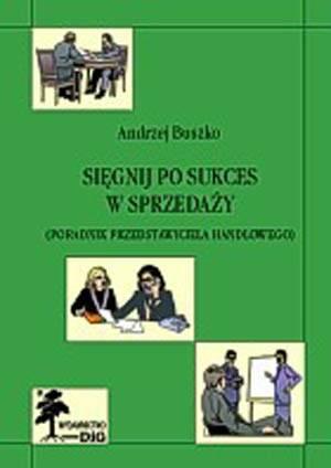 Sięgnij po sukces w sprzedaży. - okładka książki