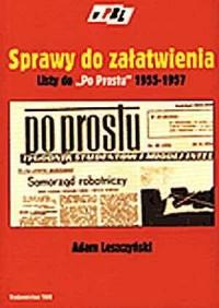 Sprawy do załatwienia. Listy do Po Prostu 1955-1957. Seria: W PRL - okładka książki