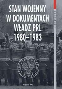 Stan wojenny w dokumentach władz PRL (1980-1983) - okładka książki