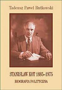 Stanisław Kot 1885-1975. Biografia - okładka książki