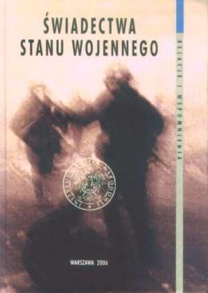 Świadectwa stanu wojennego - okładka książki