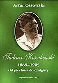 Tadeusz Kossakowski 1888-1965. - okładka książki