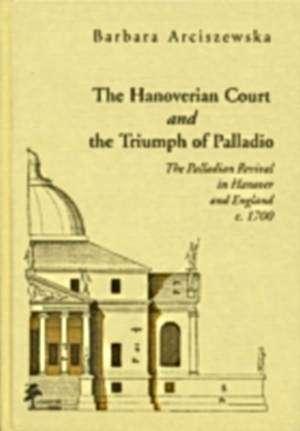 The Hanoverian Court and the Triumph - okładka książki