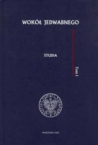 Wokół Jedwabnego. Tom 1-2 - okładka książki