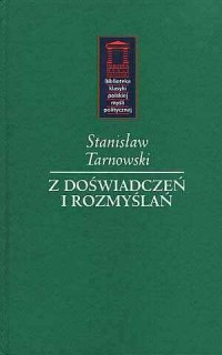 Z doświadczeń i rozmyślań. Seria: Biblioteka klasyki polskiej myśli politycznej - okładka książki
