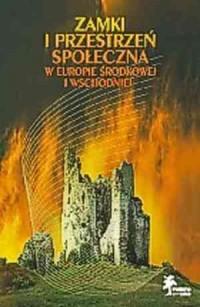 Zamki i przestrzeń społeczna w - okładka książki