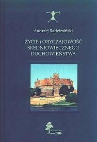Życie i obyczajowość średniowiecznego duchowieństwa - okładka książki