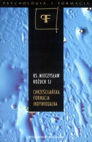 ksi��ka -  Chrze�cija�ska formacja indywidualna. Kolokwia wzrostu - Mieczys�aw Ko�uch SJ