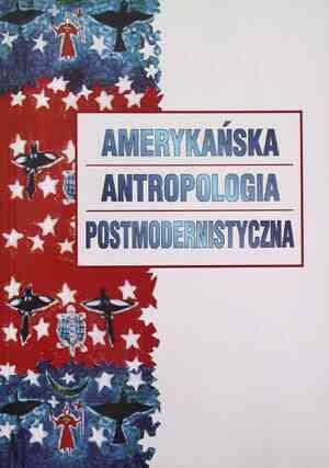 Amerykańska antropologia postmodernistyczna - okładka książki