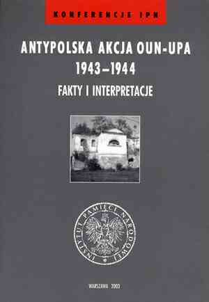Antypolska akcja OUN-UPA 1943-1944. - okładka książki
