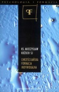 okładka książki - Chrześcijańska formacja indywidualna.
