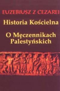 Historia kościelna i O męczennikach palestyńskich - okładka książki