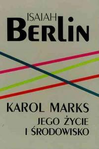 Karol Marks. Jego życie i środowisko - okładka książki