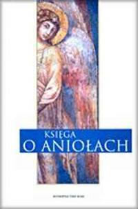 Księga o aniołach - Wydawnictwo - okładka książki