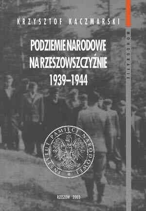 Podziemie narodowe na Rzeszowszczyźnie - okładka książki