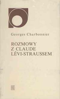 Rozmowy z Claude Levi-Straussem - okładka książki