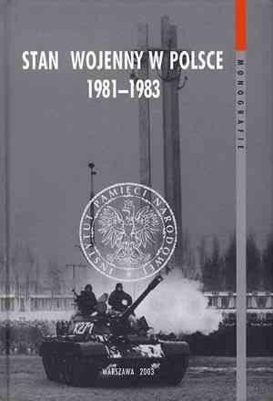Stan wojenny w Polsce 1981-1983 - okładka książki