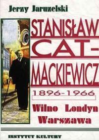 Stanisław Cat Mackiewicz 1896-1966 - okładka książki