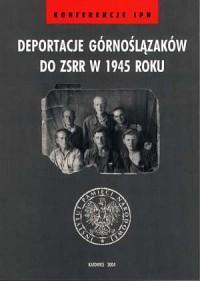 Deportacje Górnoślązaków do ZSRR w 1945 roku. Seria: Konferencje IPN - okładka książki