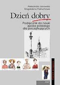 Dzień dobry. Podręcznik do nauki języka polskiego dla początkujących ( książka, klucz do ćwiczeń + 2 CD). KOMPLET - okładka podręcznika
