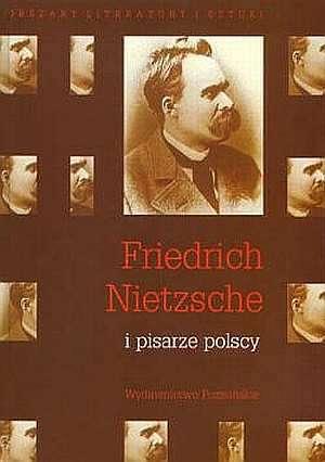 Friedrich Nietzsche i pisarze polscy - okładka książki