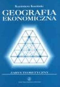 Geografia ekonomiczna. Zarys teoretyczny - okładka książki