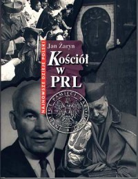 Kościół w PRL. Seria: Najnowsze dzieje Polski - okładka książki
