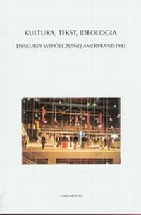 Kultura, tekst, ideologia. Dyskursy współczesnej amerykanistyki - okładka książki